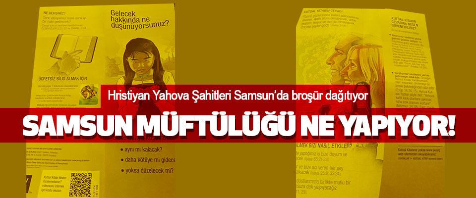 Hristiyan Yahova Şahitleri Samsun'da broşür dağıtıyor