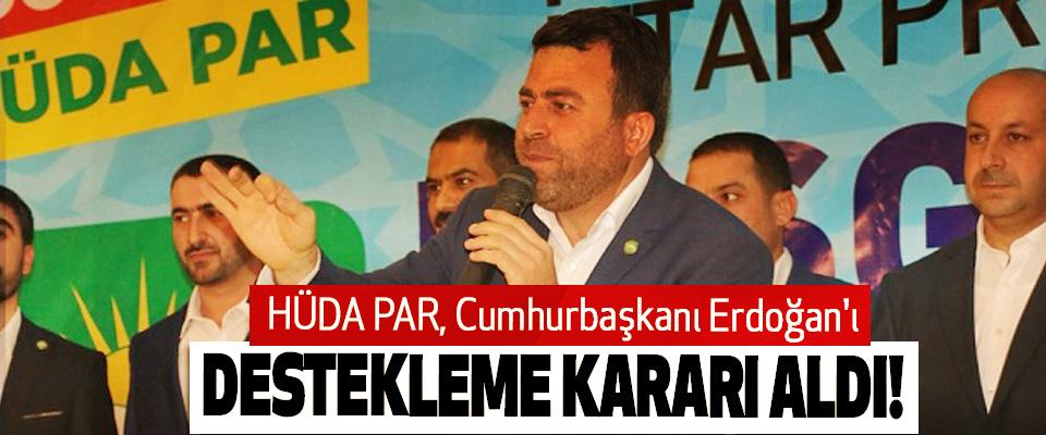 HÜDA PAR, Cumhurbaşkanı Erdoğan'ı Destekleme Kararı Aldı!