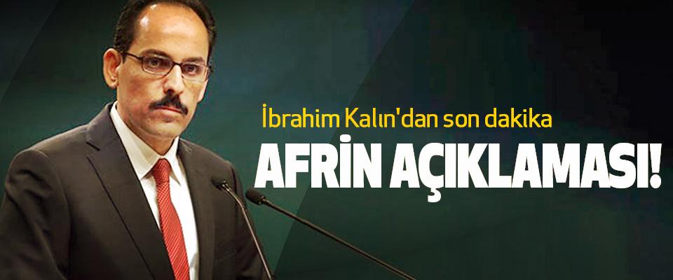 İbrahim Kalın'dan son dakika Afrin açıklaması!