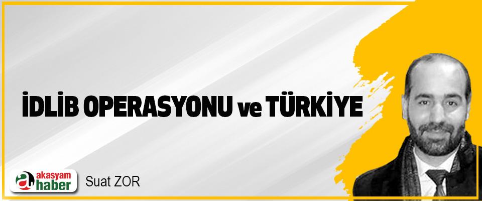İdlib Operasyonu Ve Türkiye