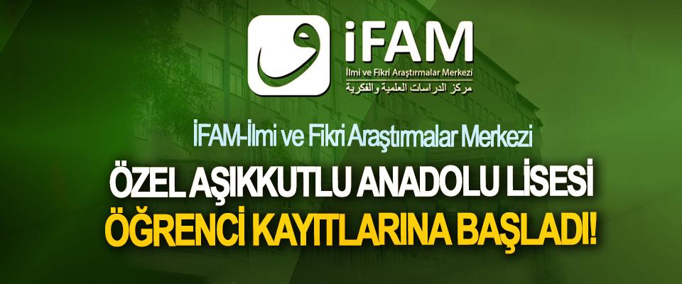 İFAM Özel Aşıkkutlu Anadolu Lisesi öğrenci kayıtlarına başladı!