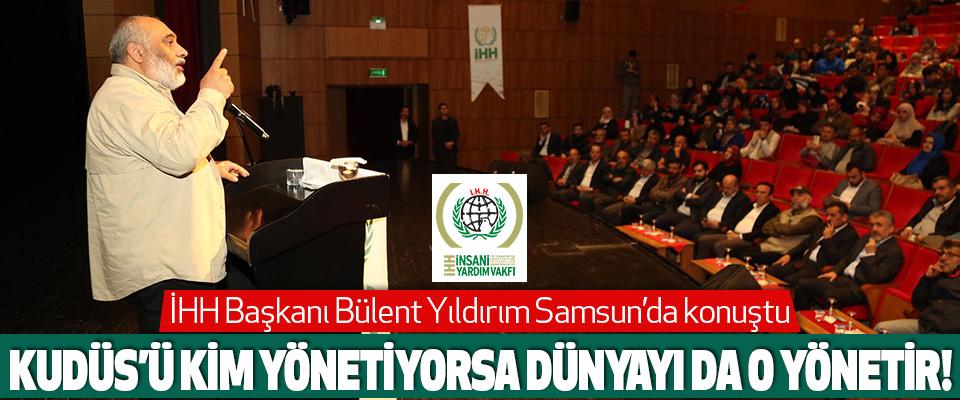 İHH Başkanı Bülent Yıldırım Samsun'da konuştu
