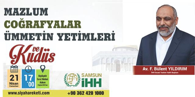 İHH Genel Başkanı Yıldırım Samsun'a Geliyor