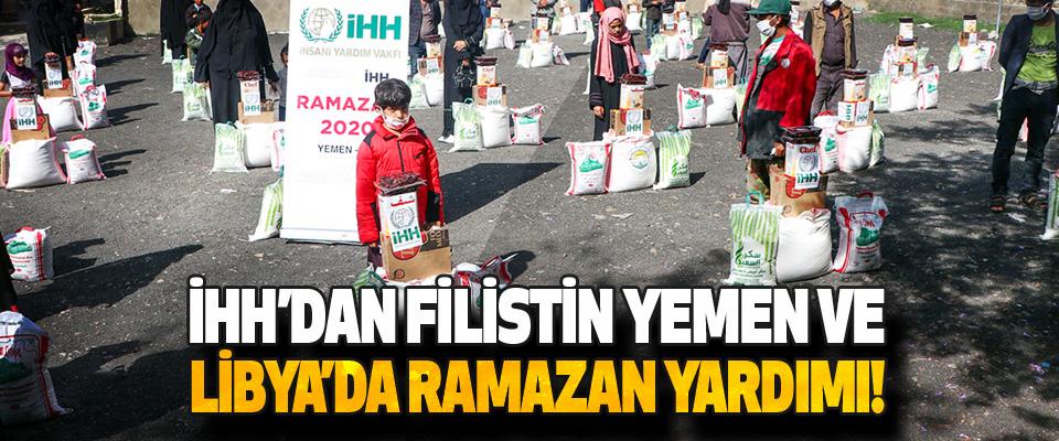 İHH'dan Filistin, Yemen Ve Libya'da Ramazan Yardimi!