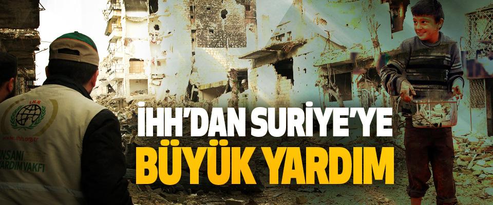 İHH'dan Suriye'ye Büyük Yardım