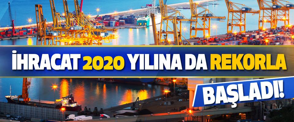 İhracat 2020 Yılına Da Rekorla Başladı!