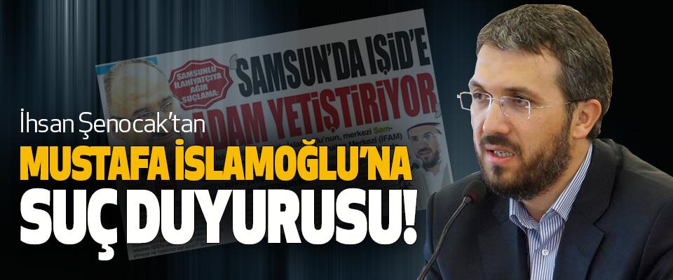 İhsan Şenocak'tan Mustafa islamoğlu'na suç duyurusu!