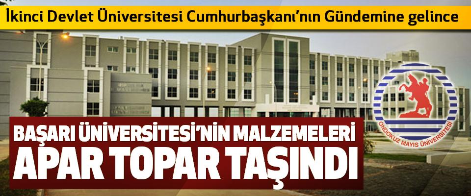 İkinci Devlet Üniversitesi Cumhurbaşkanı'nın Gündemine gelince Başarı Üniversitesi'nin Malzemeleri Apar Topar Taşındı