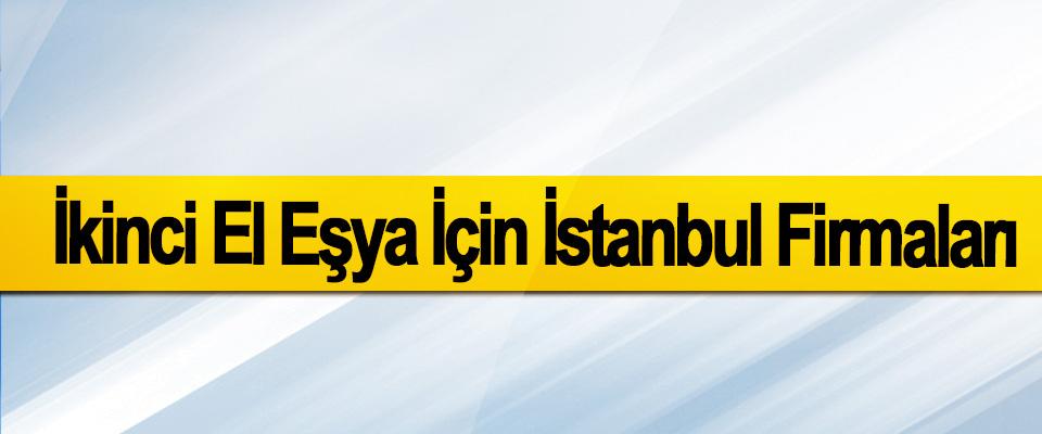 İkinci El Eşya İçin İstanbul Firmaları