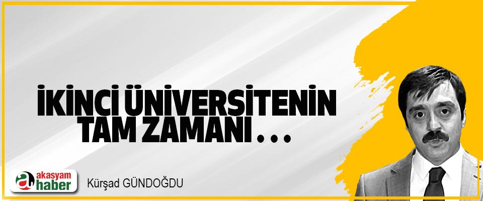 İkinci Üniversitenin Tam Zamanı…