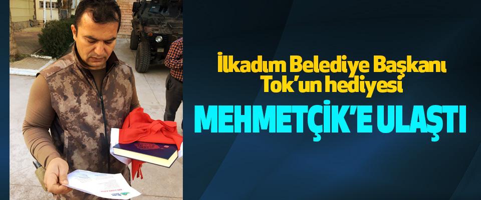 İlkadım Belediye Başkanı Tok'un hediyesi Mehmetçik'e Ulaştı