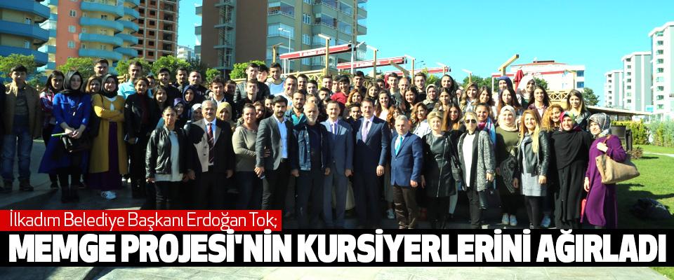 İlkadım Belediye Başkanı Erdoğan Tok; Memge Projesi'nin Kursiyerlerini Ağırladı