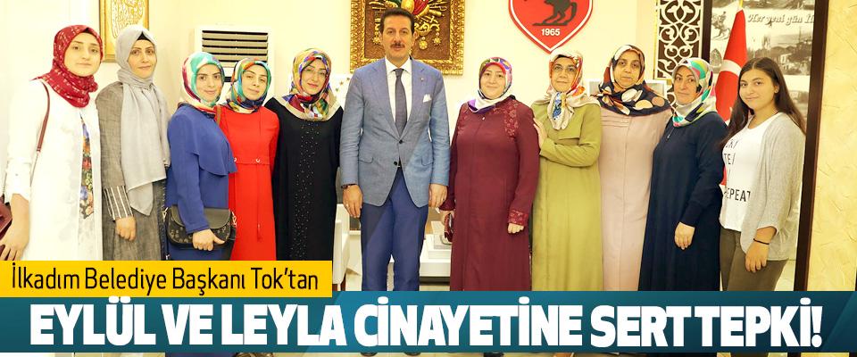 İlkadım Belediye Başkanı Tok'tan Eylül ve Leyla cinayetine sert tepki!
