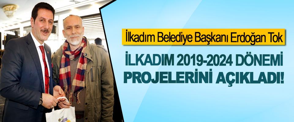 İlkadım Belediye Başkanı Erdoğan Tok İlkadım 2019-2024 dönemi projelerini açıkladı!