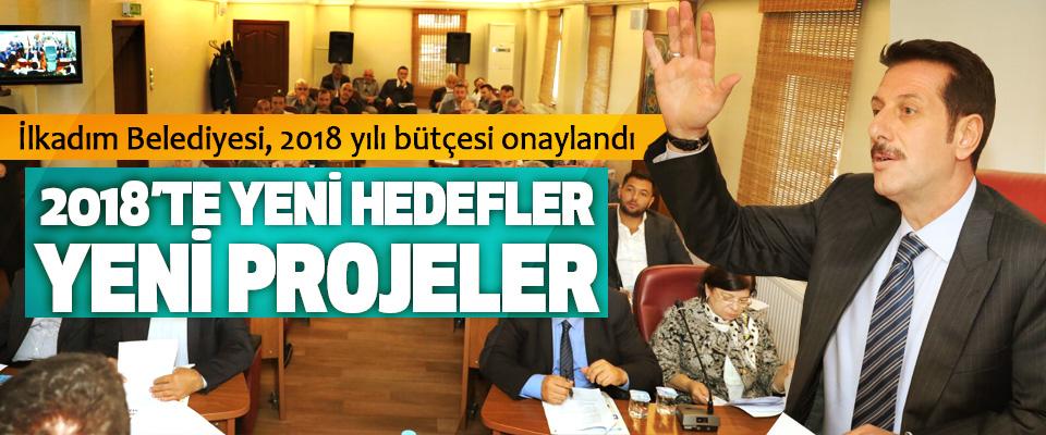 İlkadım Belediyesi, 2018 yılı bütçesi onaylandı