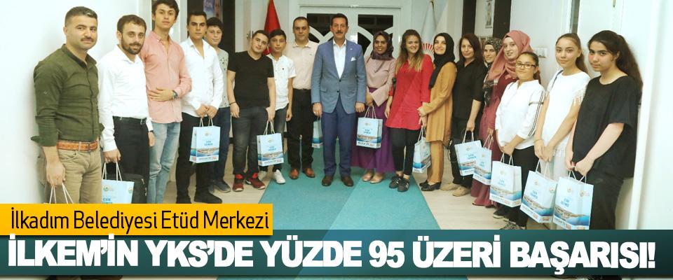 İlkadım Belediyesi Etüd Merkezi İLKEM'in YKS'de yüzde 95 üzeri başarısı!