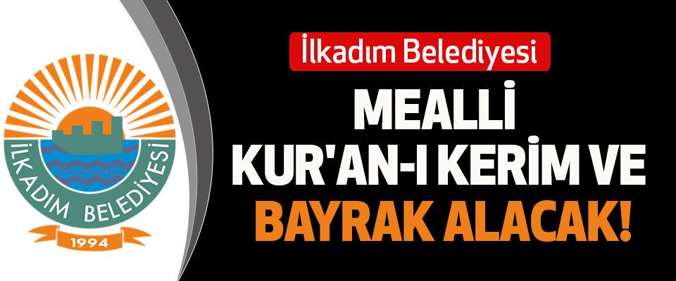 İlkadım Belediyesi Mealli Kur'an-I Kerim Ve Bayrak Alacak!