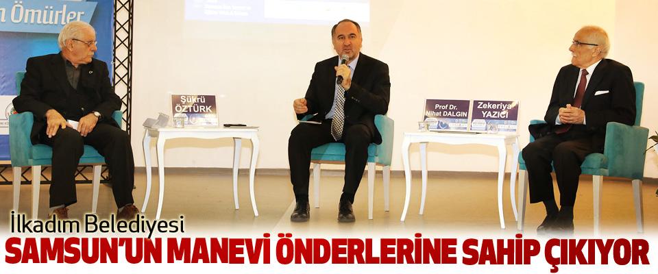 İlkadım Belediyesi Samsun'un Manevi Önderlerine Sahip Çıkıyor