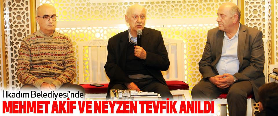 İlkadım Belediyesi'nde Mehmet Akif Ve Neyzen Tevfik Anıldı