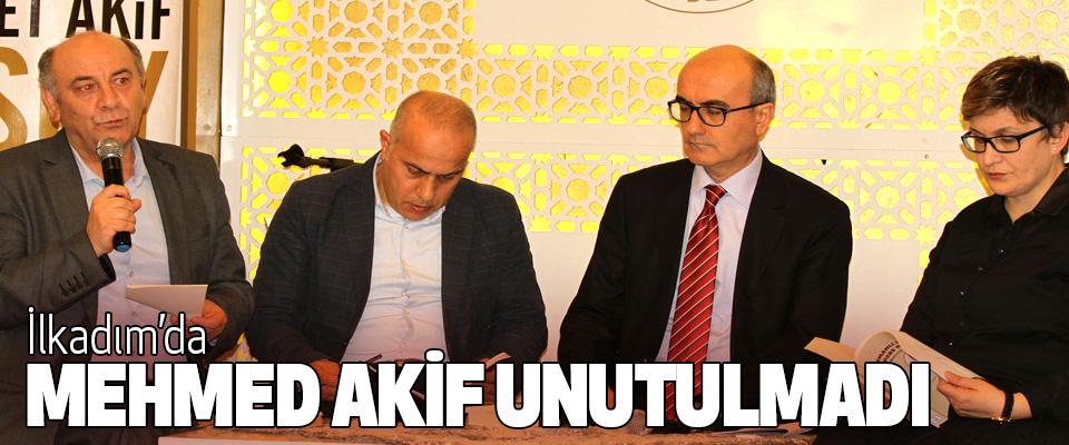 İlkadım 'da Kurtuluşun Kalemi Mehmed Akif Ersoy  Yâd Edildi.