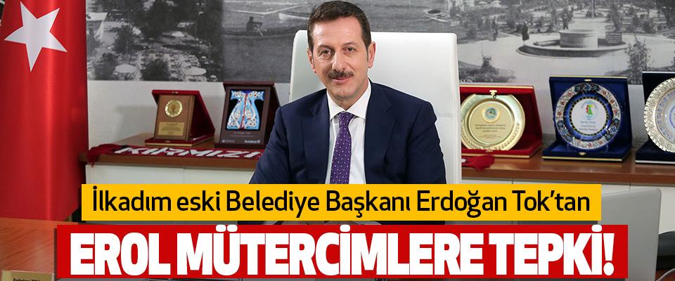 İlkadım Eski Belediye Başkanı Erdoğan Tok'tan Erol Mütercimlere Tepki!