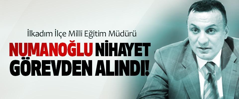 İlkadım İlçe Milli Eğitim Müdürü Numanoğlu Nihayet görevden alındı!