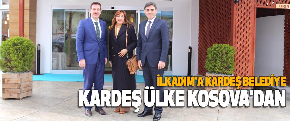 İlkadım'a Kardeş Belediye Kardeş Ülke Kosova'dan