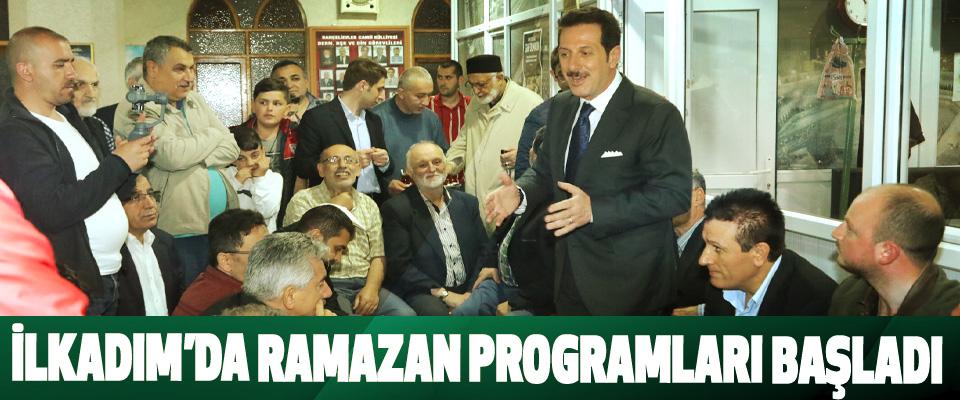 İlkadım'da Ramazan Programları Başladı