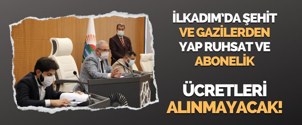 İlkadım'da Şehit ve Gazilerden Yapı Ruhsat ve Abonelik Ücretleri Alınmayacak!
