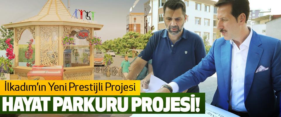 İlkadım'ın Yeni Prestijli Projesi Hayat Parkuru Projesi!