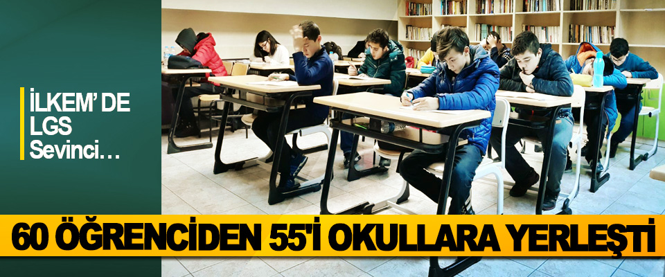 İLKEM'de 60 Öğrenciden 55'i Okullara Yerleşti