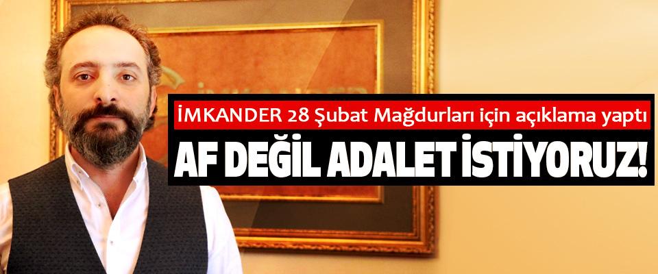 İMKANDER 28 Şubat Mağdurları için açıklama yaptı