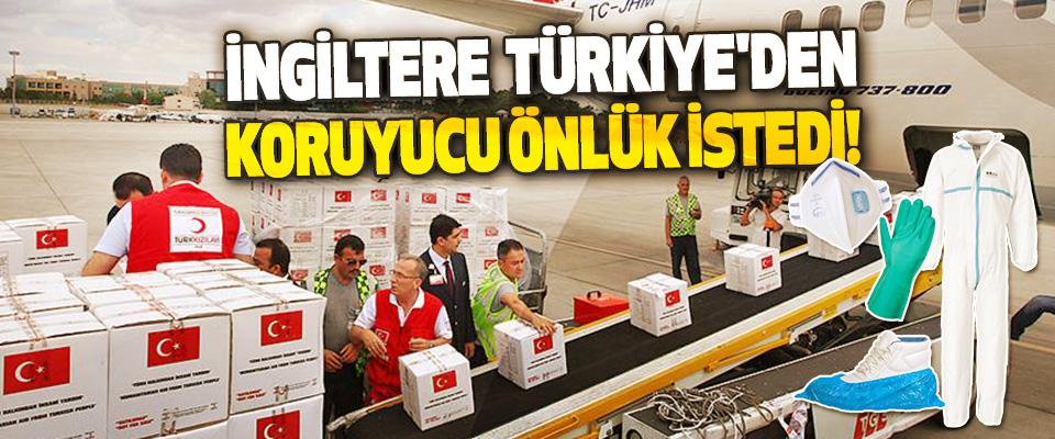 İngiltere Türkiye'den Koruyucu Önlük İstedi!