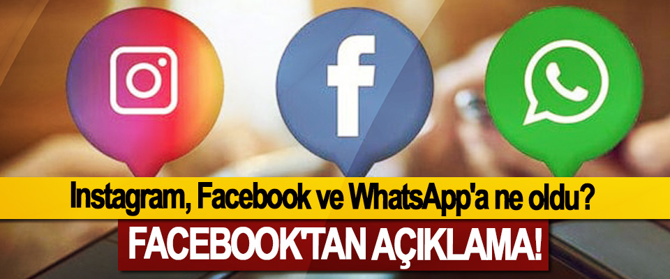 Instagram, Facebook ve WhatsApp'a ne oldu?