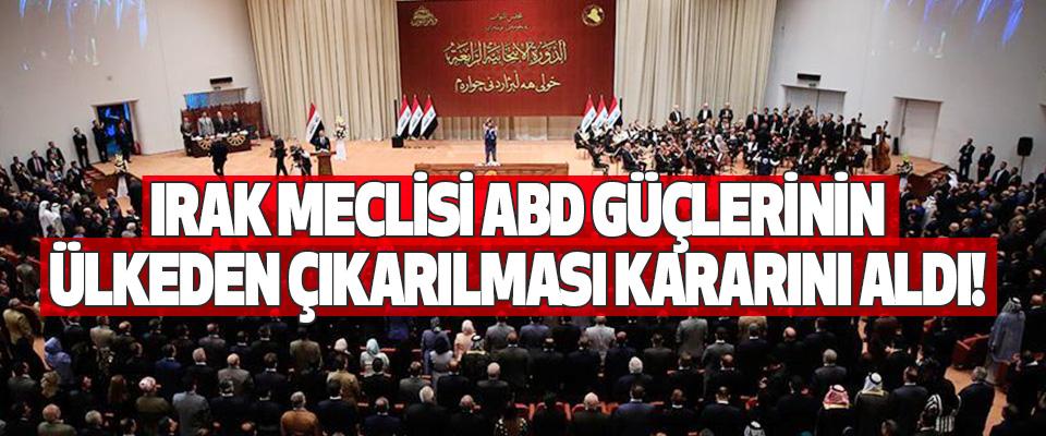Irak Meclisi Abd Güçlerinin Ülkeden Çıkarılması Kararını Aldı!