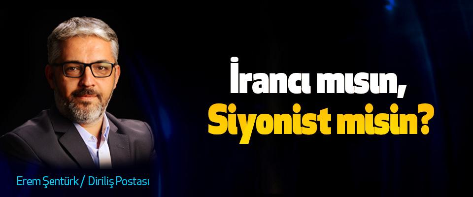 İrancı mısın, Siyonist misin?