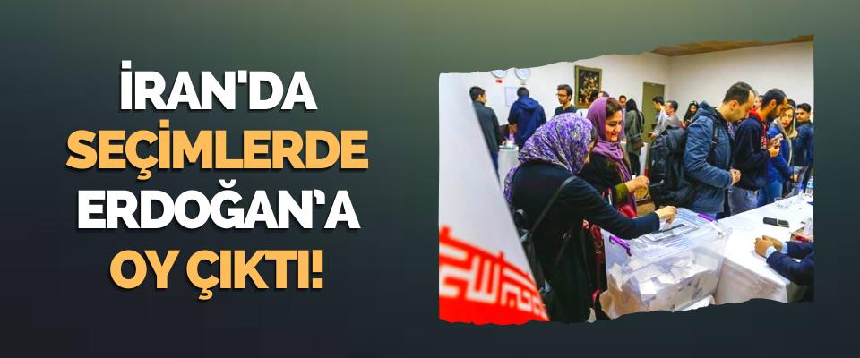 İran'da Seçimlerde Erdoğan'a Oy Çıktı!