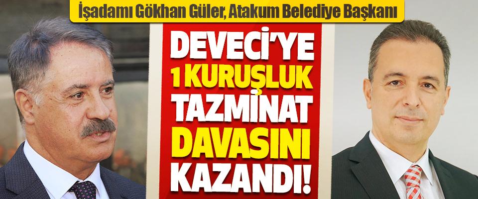 İşadamı Gökhan güler, Atakum Belediye Başkanı Cemil Deveci'ye 1 Kuruşluk Tazminat Davasını Kazandı!