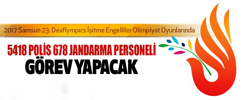 İşitme Engelliler Olimpiyat Oyunlarında 5418 Polis 678 Jandarma Personeli Görev Yapacak