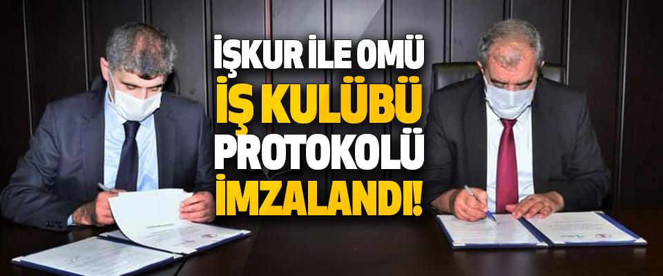 İşkur ile OMÜ İş Kulübü Protokolü İmzalandı!