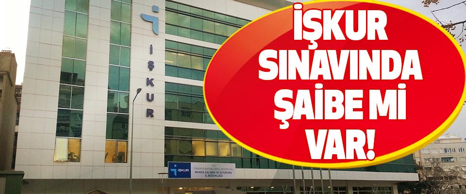 İşkur Sınavında Şaibe mi Var!