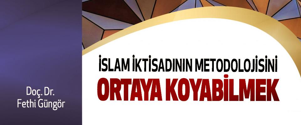 İslam İktisadının Metodolojisini Ortaya Koyabilmek