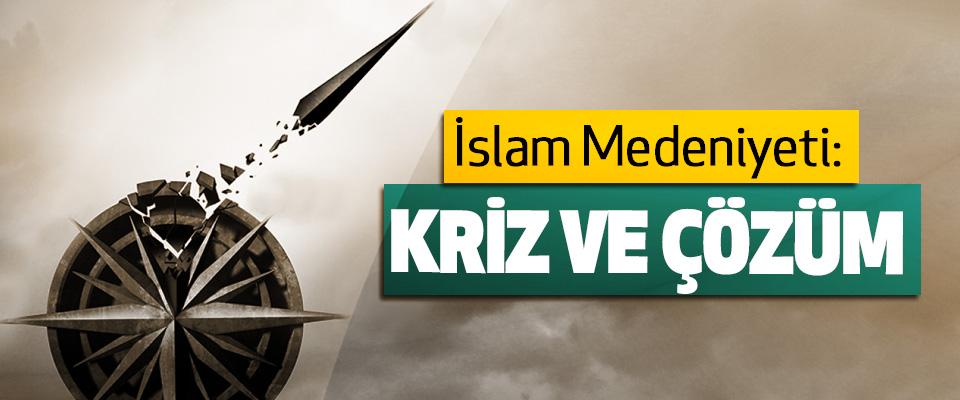 İslam Medeniyeti: Kriz Ve Çözüm