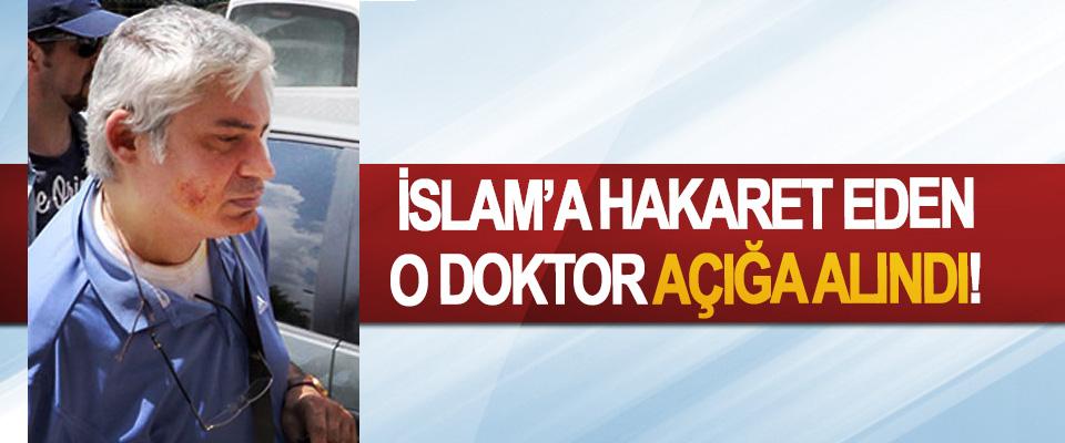 İslam'a hakaret eden o doktor açığa alındı!