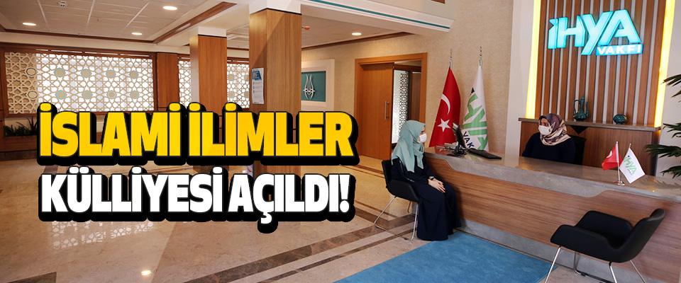 İslami İlimler Külliyesi Açıldı!