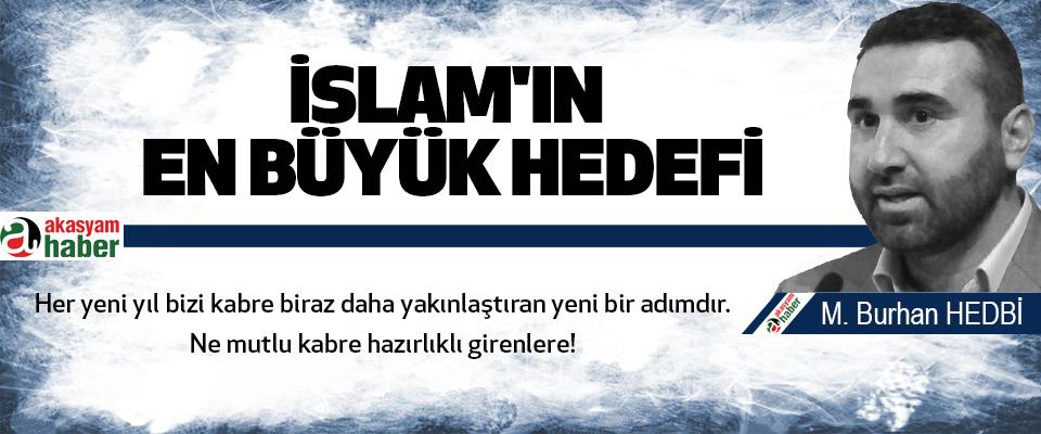 İslam'ın En Büyük Hedefi