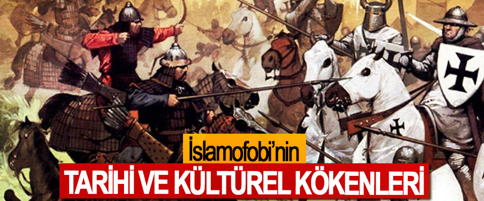 İslamofobi'nin Tarihsel Ve Kültürel Kökenleri