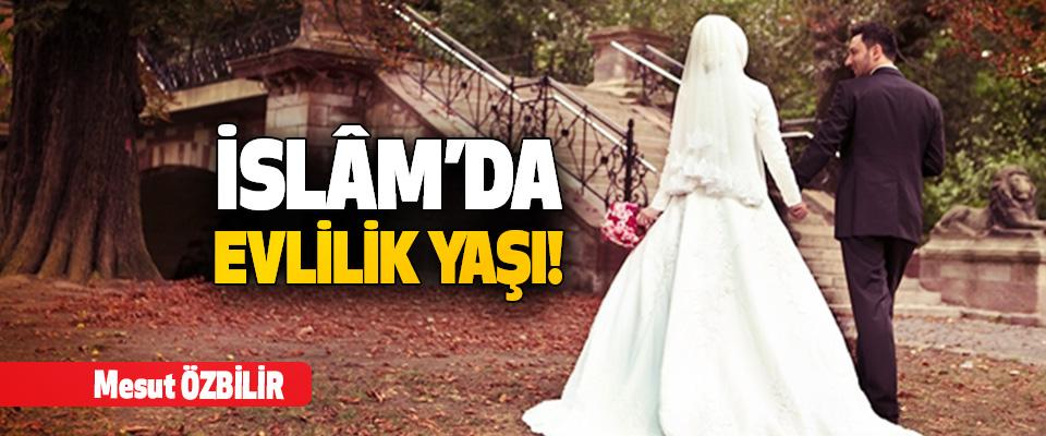 İslâm'da Evlilik Yaşı!