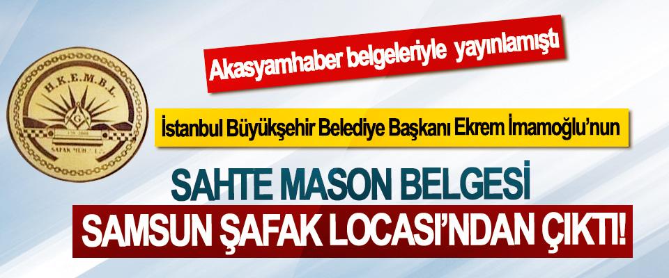 İstanbul Büyükşehir Belediye Başkanı Ekrem İmamoğlu'nun Sahte Mason Belgesi Samsun Şafak Locası'ndan çıktı!
