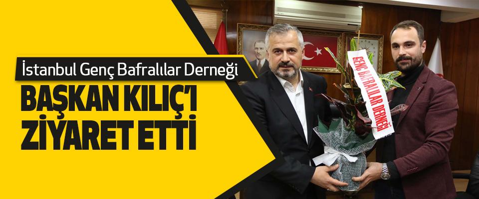 İstanbul Genç Bafralılar Derneği Başkan Kılıç'ı Ziyaret Etti